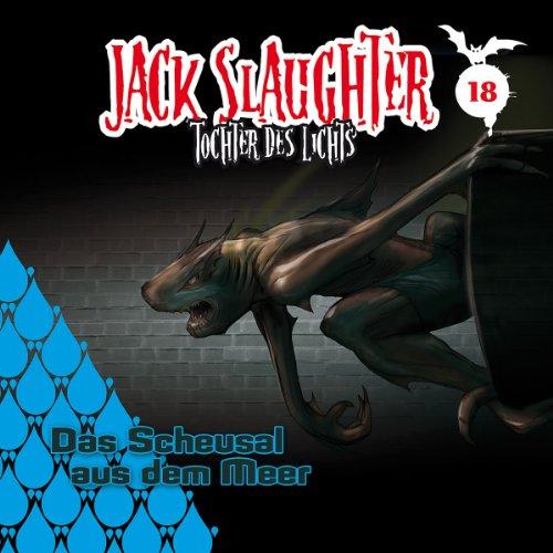 Jack Slaughter (18) Das Scheusal aus dem Meer (Folgenreich)