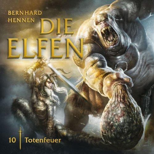 Die Elfen (10) Totenfeuer (Folgenreich)