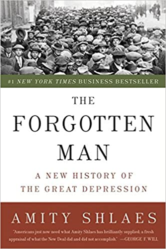 The Forgotten Man A New History Of Great Depression