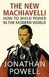 The New Machiavelli, by Jonathan Powell