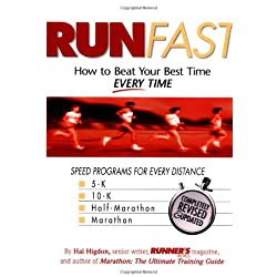 Run Fast: How to Beat Your Best Time -- Every Time