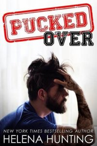 Pucked Over: The Pucked Series, Book 3