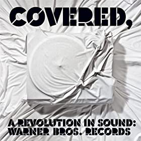 Covered, A Revolution in Sound