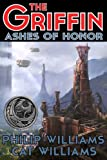 Ashes of Honor (The Griffin Series: Book 1)