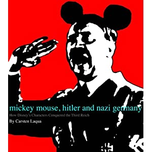 Mickey Mouse, Hitler, And Nazi Germany: How Disney's Characters Conquered The Third Reich