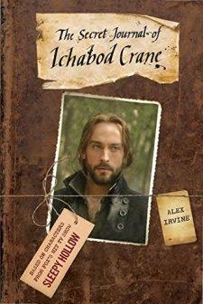 The Secret Journal of Ichabod Crane (Sleepy Hollow) by Alex Irvine| wearewordnerds.com