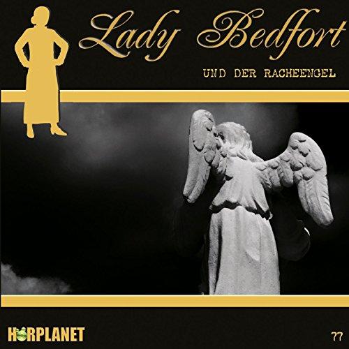 Lady Bedfort (77) und der Racheengel (Hörplanet)