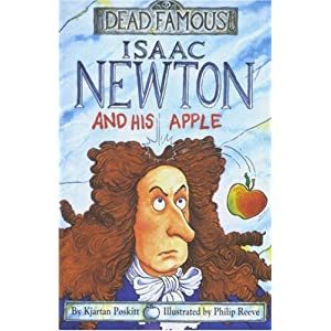 Isaac Newton and His Apple: Dead Famous