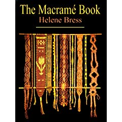 The Macrame Book by Helene Bress