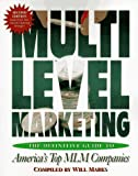 Multi-Level Marketing, Second Edition: The Definitive Guide to America's Top MLM Companies