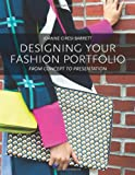 Designing Your Fashion Portfolio: From Concept to Presentation