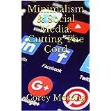 Books: eBook image of Minimalism & Social Media: Cutting The Cord