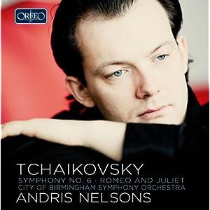 Tchaikovsky: Symphony No. 6; Romeo & Juliet (CBSO/Andris Nelsons)