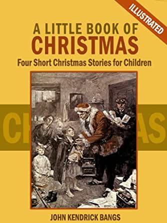A Little Book of Christmas: Four Short Christmas Stories ...