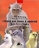 L\'Ecole des chats à Angkor, tome 1 - Le Secret d\'Angkor par Jin-kyeong Kim