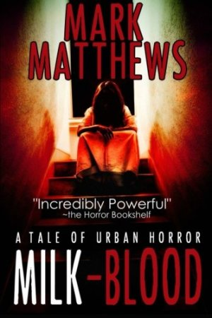 Milk-Blood by Mark Matthews | Featured Book of the Day | wearewordnerds.com