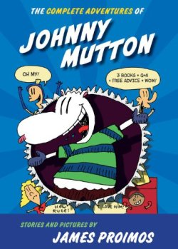 The Complete Adventures of Johnny Mutton by James Proimos | Featured Book of the Day | wearewordnerds.com