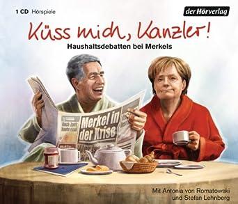 Antonia Isabella von Romatowski und Stefan Lehnberg - Küss mich Kanzler (hörverlag)