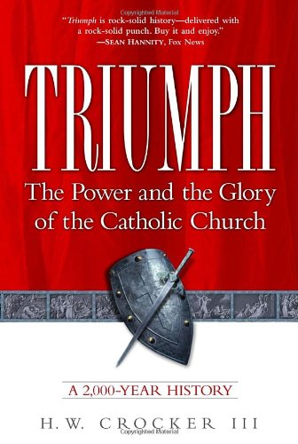 Triumph: The Power and the Glory of the Catholic Church