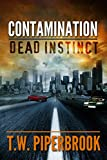 Contamination: Dead Instinct (Contamination Post-Apocalyptic Zombie Series)