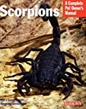 Scorpions (Complete Pet Owner's Manual)