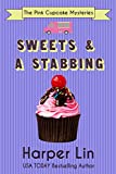 Sweets and a Stabbing (The Pink Cupcake Mysteries Book 1)