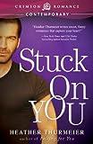 Stuck on You (Crimson Romance)