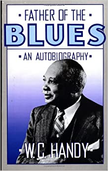 Father of the Blues: An Autobiography (W.C. Handy)