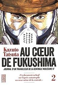 Au coeur de Fukushima, tome 2 par Tatsuta