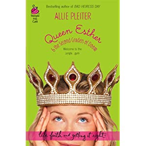 Queen Esther & the Second Graders of Doom (Life, Faith & Getting It Right #10) (Steeple Hill Cafe)