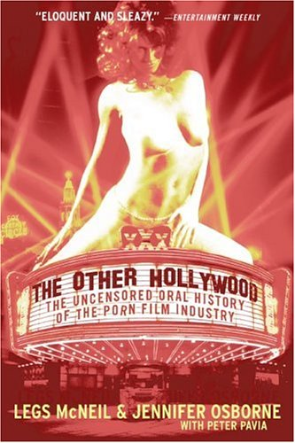 The Other Hollywood: The Uncensored Oral History of the Porn Film Industry by Legs McNeil