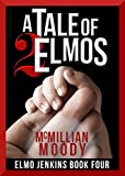 A Tale of Two Elmos (Elmo Jenkins - Book Four)