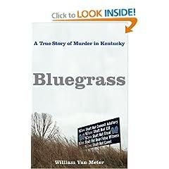 Bluegrass: A True Story of Murder in Kentucky