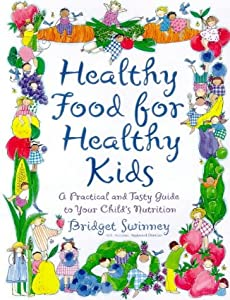 "Cover of ""Healthy Food For Healthy Kids: ..."