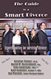 The Guide to a Smart Divorce (2012) - Experts' advice for surviving divorce