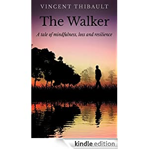 The Walker: A Tale of Mindfulness, Loss and Resilience