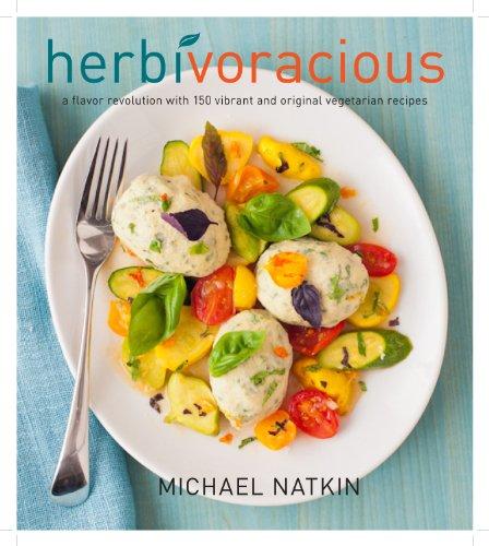 Herbivoracious: A Flavor Revolution with 150 Vibrant and Original Vegetarian Recipes