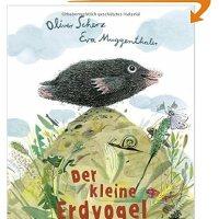 Der kleine Erdvogel / Oliver Scherz ; Eva Muggenthaler