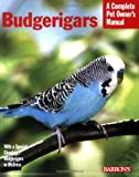 Budgerigars (Barron's Complete Pet Owner's Manuals)