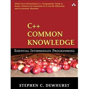 C++ Common Knowledge: Essential Intermediate Programming