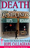 Death by Dumplings: Cozy Mysteries Women Sleuths Series (Garden Girls Christian Cozy Mystery Series Book 4)