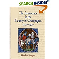 The Aristocracy in the County of Champagne, 1100-1300 (The Middle Ages Series)