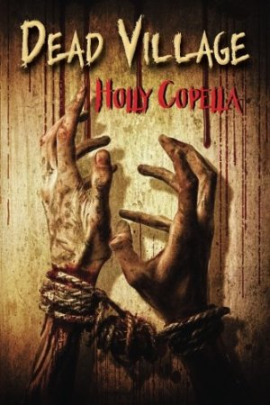 Dead Village by Holly Copella | Featured Book of the Day | wearewordnerds.com