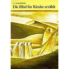 Die Bibel für Kinder erzählt. Nach der Heiligen Schrift und der Agada