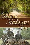 Beneath the Honeysuckle Vine