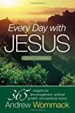 Every Day With Jesus: 365 Insights For Encouragement, Spiritual Growth, and Personal Victory