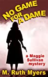 No Game for a Dame (Maggie Sullivan mysteries)