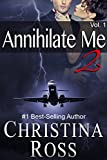Annihilate Me 2: Vol. 1 (The Annihilate Me Series)
