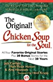 Chicken Soup for the Soul 20th Anniversary Edition: All Your Favorite Original Stories Plus 20 Bonus Stories for the Next 20 Years