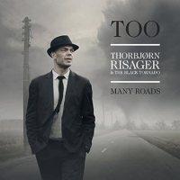 Too Many Roads / Thorbjørn Risager & The Black Tornado